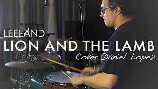 LION AND THE LAMB - Cordero y León - Leeland - Drum Cover!