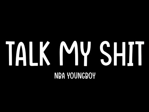NBA Meechybaby & NBA Youngboy – Talk My Shit [Lyrics Video]
