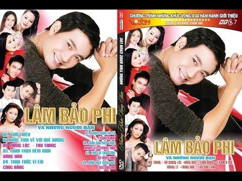 Singer Lam Bao Phi - Nhung khuc vong xua TodayTV VTC7 - So 7