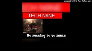 Tech N9ne  No Runnin To Ya Mama✔