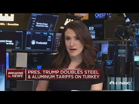 President Trump doubles steel and aluminum tariffs on Turkey as lira plunges