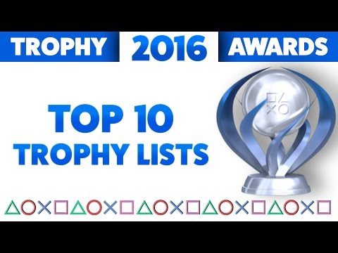 2016 Trophy Awards 🏆 The Top 10 Best PS4 Trophy Lists of the Year