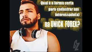 FORMA CERTA P/ CADASTRAR PESSOAS, UNICK FOREX - CONFIRA: