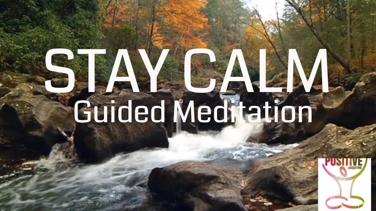 POSITIVE Guided Healing Meditation on Staying Calm during ...