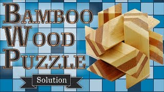 Solution for Bamboo Wood Puzzle 3 from Puzzle Master Wood Puzzles