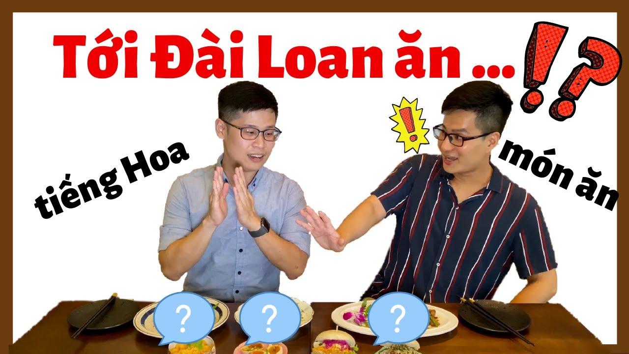 Tới Đài Loan Ăn Gì? -Tiếng Hoa Món Ăn (2020)