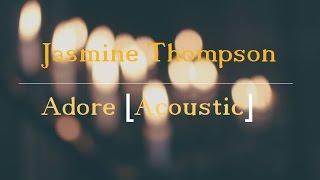 Скачать Adore Acoustic Jasmine Thompson German Lyrics
