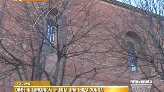 TG PADOVA (29/12/2016) - ORGE IN CANONICA: SPUNTA UNA TERZA DONNA