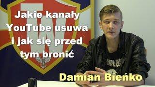 Jakie kanały YouTube usuwa i jak się przed tym bronić - Damian Bieńko