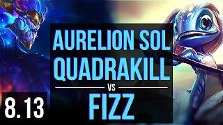 AURELION SOL vs FIZZ (MID) ~ Quadrakill, KDA 16/2/12, Legendary ~ NA Master ~ Patch 8.13