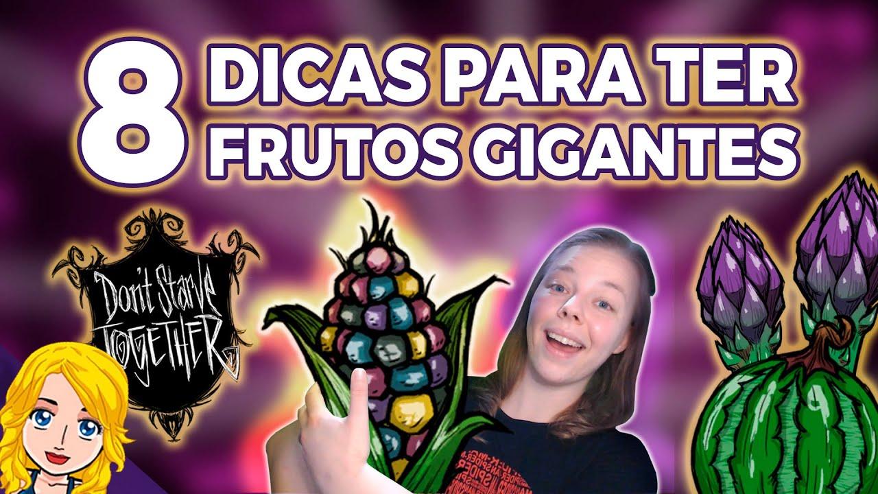 GUIA | 8 dicas INFALÍVEIS para frutos gigantes - Don't Starve Together