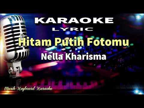 Nella Kharisma - Hitam Putih Fotomu Karaoke Tanpa Vokal