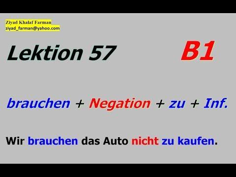 Lektion 57, brauchen+Negation+zu+Inf.  #B1