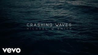 Michael W. Smith - Crashing Waves