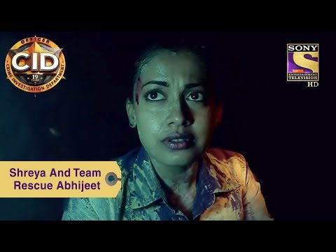 Your Favorite Character | Shreya And Team Rescue Abhijeet | CID