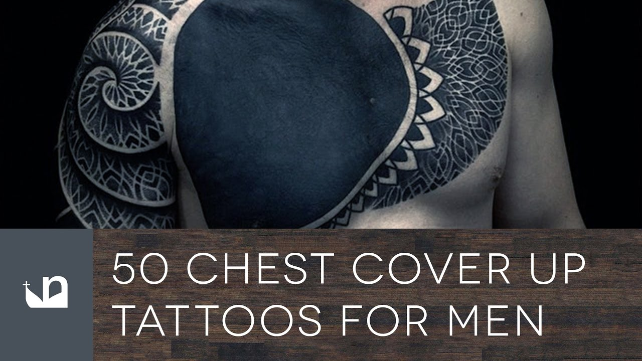 50 Chest Cover Up Tattoos For Men Youtube