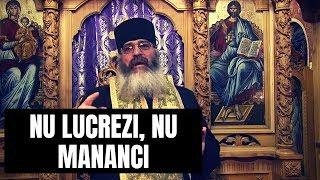 Nu lucrezi, nu mananci - Părintele Calistrat Chifan