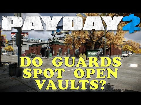 Payday 2 Open Vaults and Guards! (Payday 2 Funny moments)