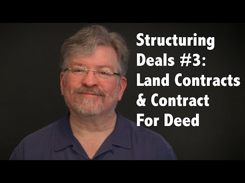 Structuring Deals #3: Land Contracts & Contract For Deed