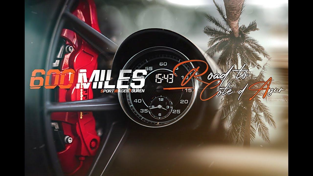 Download 600 MILES - Sportwagentouren | Trailer Road to Côte d`Azur 2021