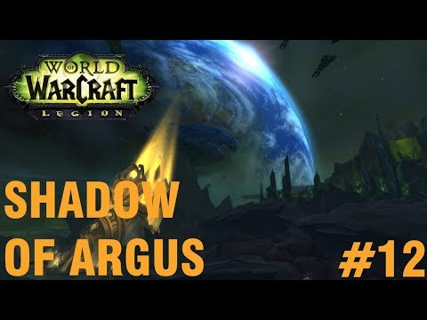 World Of Warcraft: Shadow Of Argus #12 - Invasion Troubles!