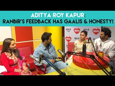 Aditya Roy Kapur : 'Ranbir's feedback has GAALIS & honesty!' #Kalank