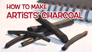 How to make drawing charcoal for artists