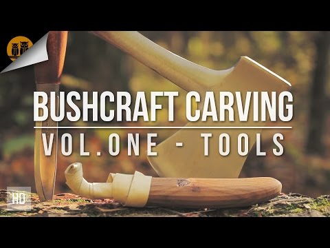 Bushcraft Carving Vol. 1 | Tools