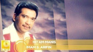 Download Lagu Imam S.Arifin - Hitam Manis (Official Audio) mp3