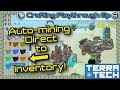 TerraTech - Crafting Ep6 - Auto-mining everything to inventory simultaneously! [1.0.0.2]