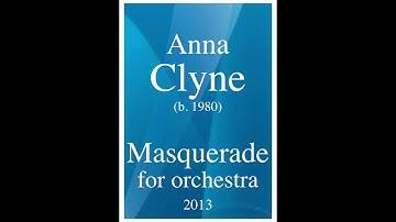 "Anna Clyne (b. 1980): ""Masquerade"" for orchestra (2013)"