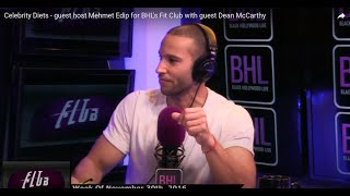 Celebrity Diets - guest host Mehmet Edip for  BHL's Fit Club with guest Dean McCarthy