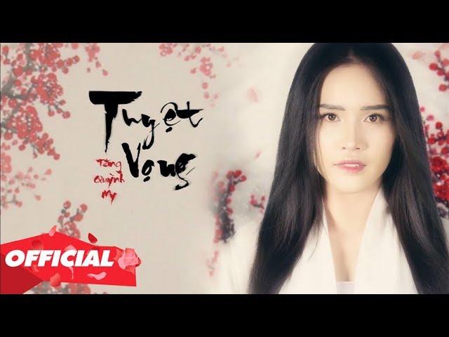 TUYỆT VỌNG (#TV) | OFFICIAL MV | TĂNG QUỲNH MY