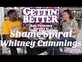 Gettin' Better # 52 - Shame Spiral with Whitney Cummings