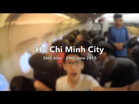 [VLOG] Ho Chi Minh City, 26th - 29th June 2015