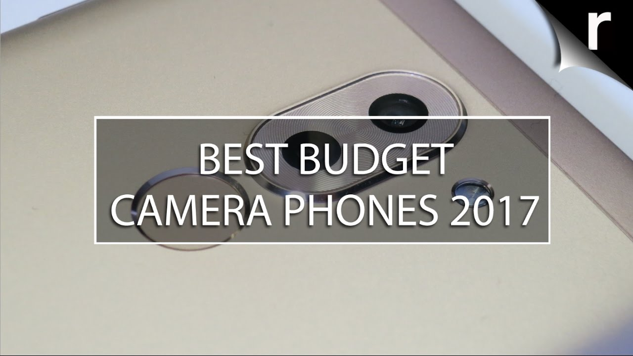 Fuck Videos For Mobiles inside best budget camera phones 2017: cheap but super snappers - youtube