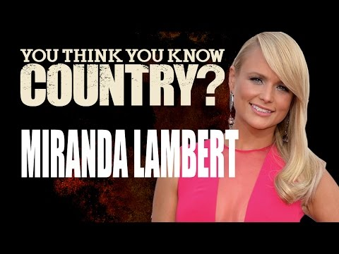 Miranda Lambert - You Think You Know Country?