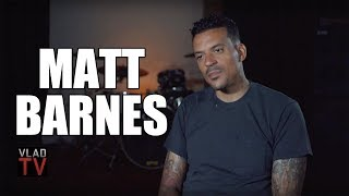 Matt Barnes: Doing Basketball Wives was the Biggest Mistake I Ever Made (Part 8)