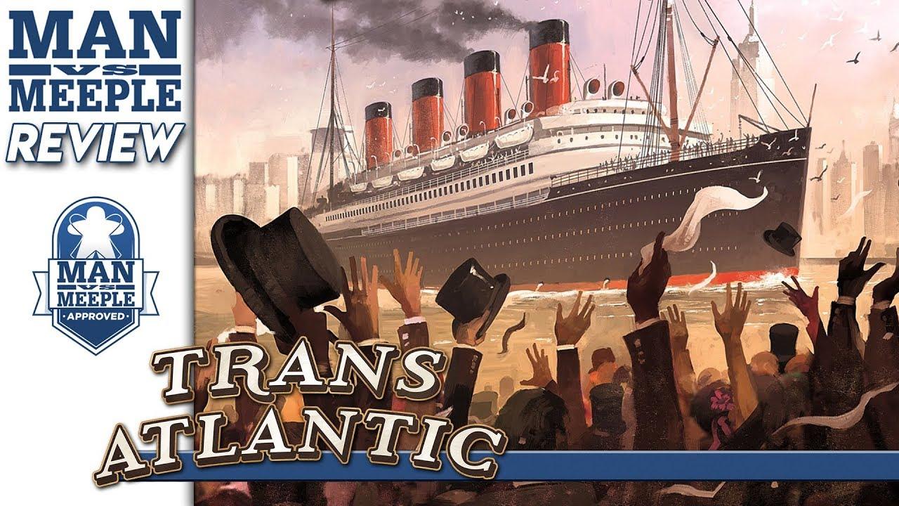 Transatlantic (Rio Grande Games) Review by Man Vs Meeple