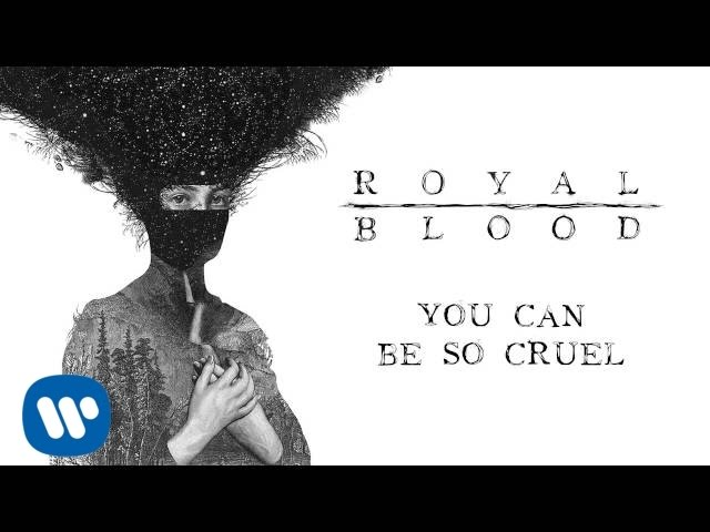 royal-blood-you-can-be-so-cruel-official-audio-royal-blood