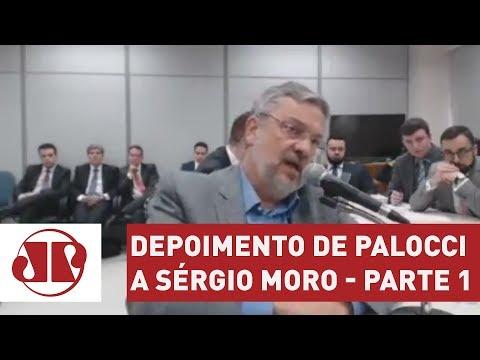 Depoimento de Palocci a Sérgio Moro - Parte 1