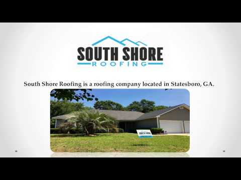 South Shore Roofing | Roof Repair in Statesboro, GA | (912) 623-4170
