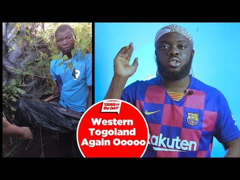 Yawa Of Day : Eish Western Togoland Again OOO