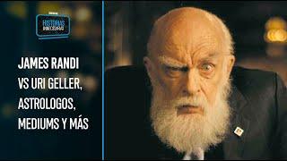 Historias Innecesarias: James Randi vs Uri Geller, astrologos, mediums y más