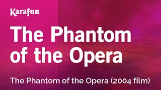 Karaoke The Phantom Of The Opera - The Phantom Of The Opera *