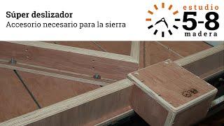 Súper deslizador para la sierra circular (proyecto)