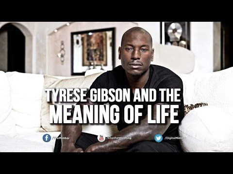 Tyrese Gibson and the Meaning of Life