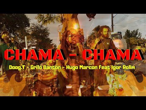Clip Oficial - CHAMA CHAMA - Doog.T - Grilo Banton - Hugo Marcon Feat- Igor Rolim