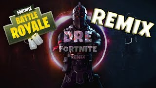 FORTNITE BATTLE ROYALE (Dre Remix) [TRAP]   Fortnite Theme Music