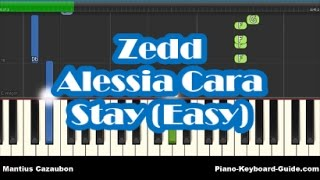 Zedd and Alessia Cara - Stay Easy Piano Tutorial - How To Play - Notes